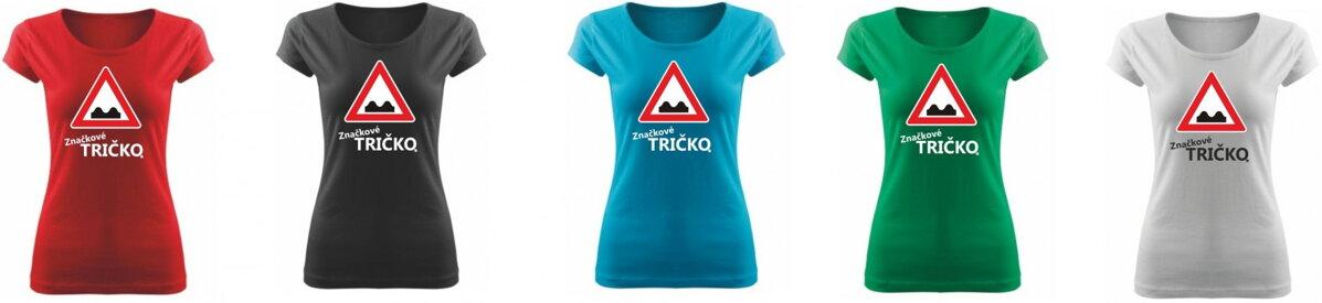 2cb430a5a0b Dámské značkové tričko s potiskem - Nerovnost vozovky