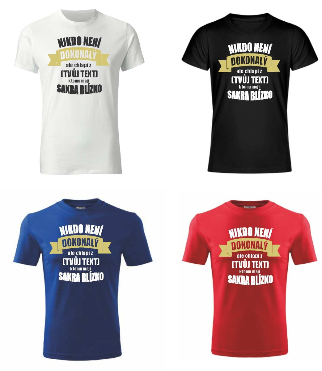Narozeninové tričko - Nikdo není dokonalý ale chlapi z ... k tomu ... f36d96ce1a