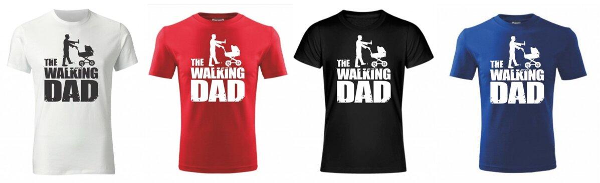 Vtipné tričko s potiskem - The Walking dad 070eaf1196