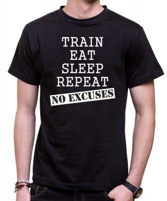 Tričko Train, eat, sleep, repeat, no excuses