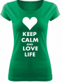 Dámske tričko KEEP CALM AND LOVE LIFE