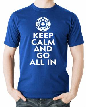Pokerové Tričko - Keep calm and go all in
