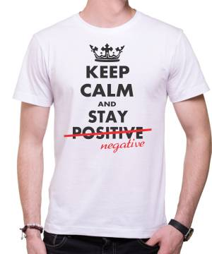 Tričko - KEEP CALM AND STAY NEGATIVE