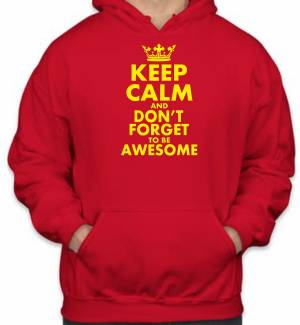 Mikina--KEEP CALM AND DON'T FORGET TO BE AWESOME